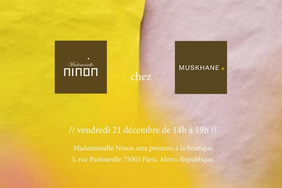 vendredi 21decembre mademoiselle ninon sera chez muskhane de 14h à 19h pour vous présenter sa collection de bijoux